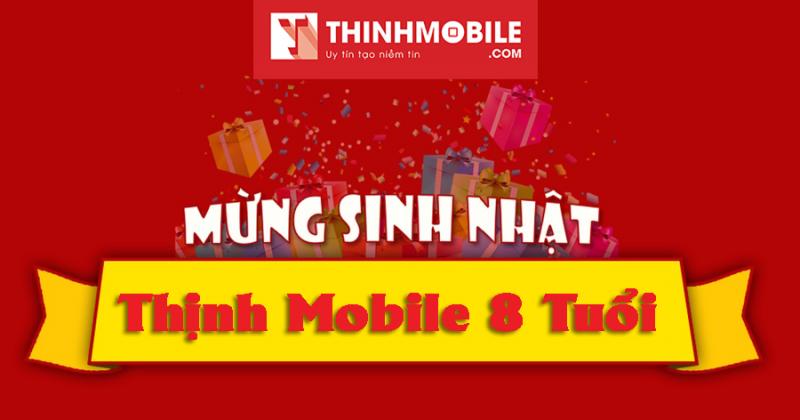 Thịnh Mobile khuyến mãi tưng bừng mừng sinh nhật 8 tuổi